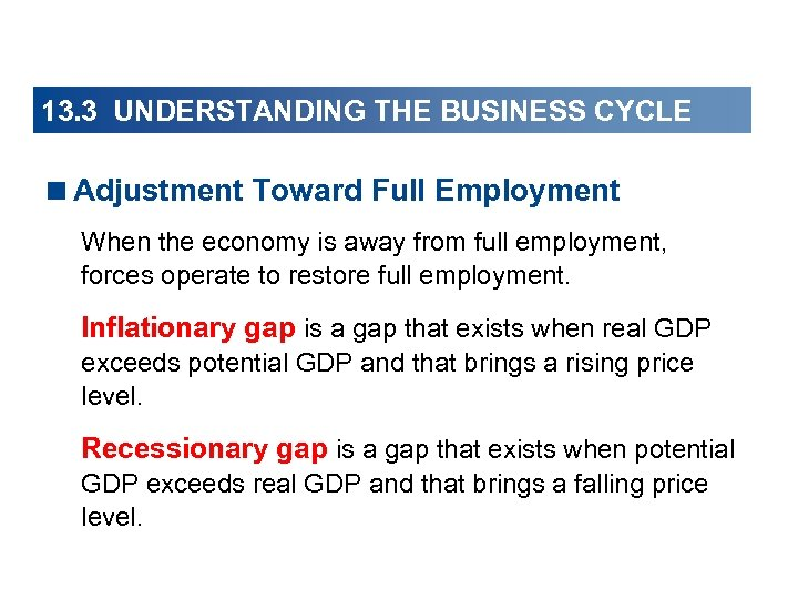 13. 3 UNDERSTANDING THE BUSINESS CYCLE <Adjustment Toward Full Employment When the economy is