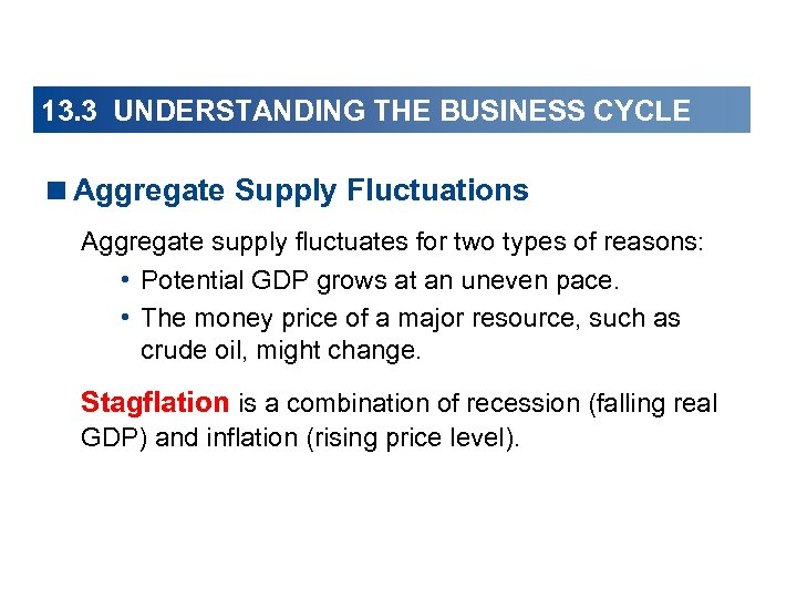 13. 3 UNDERSTANDING THE BUSINESS CYCLE <Aggregate Supply Fluctuations Aggregate supply fluctuates for two