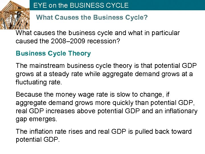 EYE on the BUSINESS CYCLE What Causes the Business Cycle? What causes the business