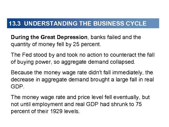 13. 3 UNDERSTANDING THE BUSINESS CYCLE During the Great Depression, banks failed and the