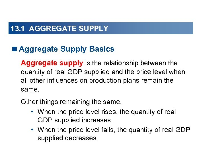 13. 1 AGGREGATE SUPPLY <Aggregate Supply Basics Aggregate supply is the relationship between the