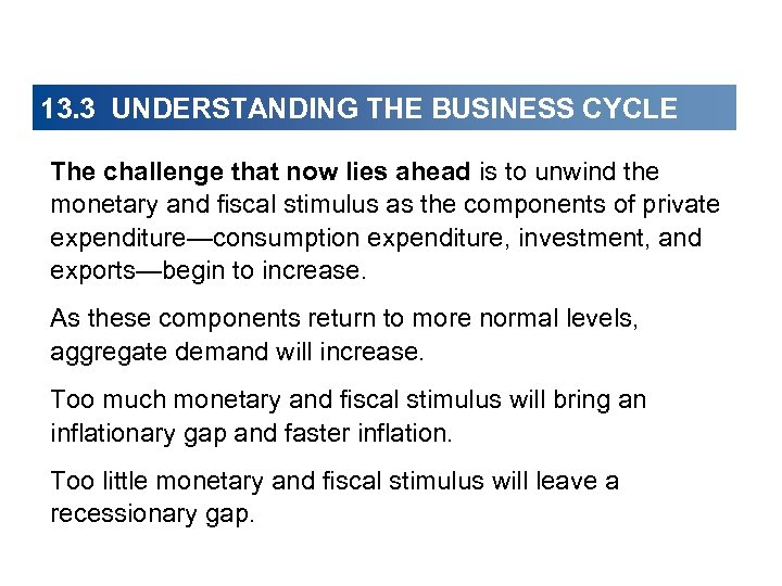13. 3 UNDERSTANDING THE BUSINESS CYCLE The challenge that now lies ahead is to
