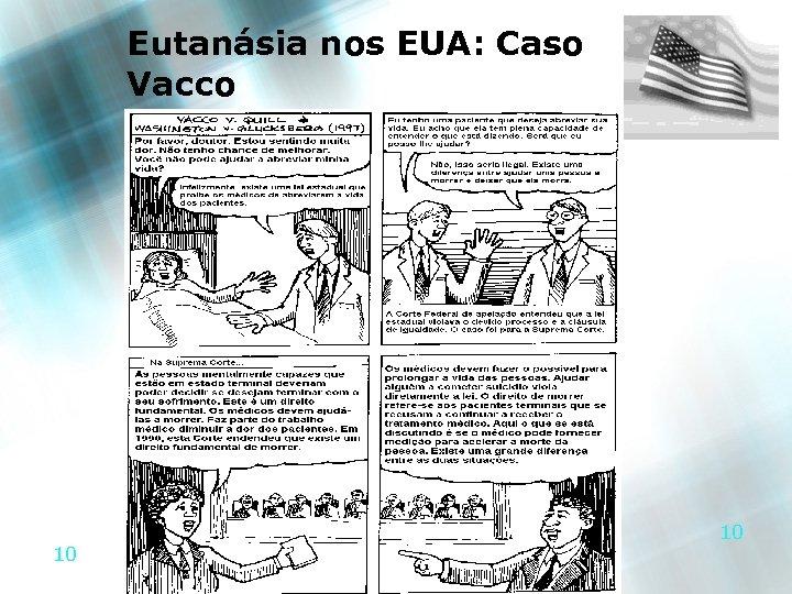 Eutanásia nos EUA: Caso Vacco 10 10