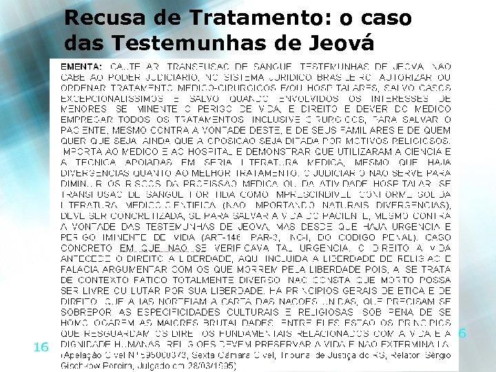 Recusa de Tratamento: o caso das Testemunhas de Jeová 16 16