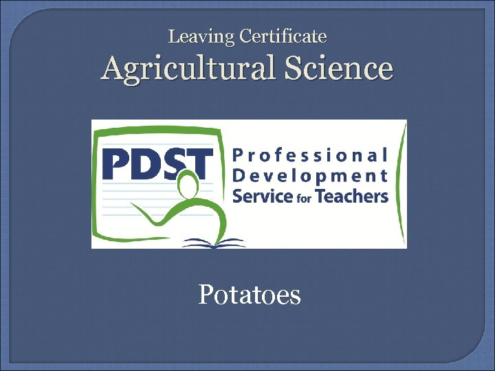 Leaving Certificate Agricultural Science Potatoes