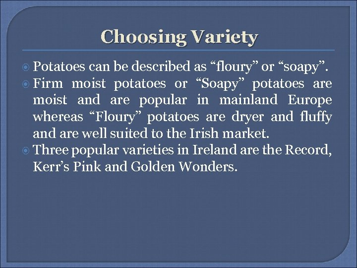 """Choosing Variety Potatoes can be described as """"floury"""" or """"soapy"""". Firm moist potatoes or"""