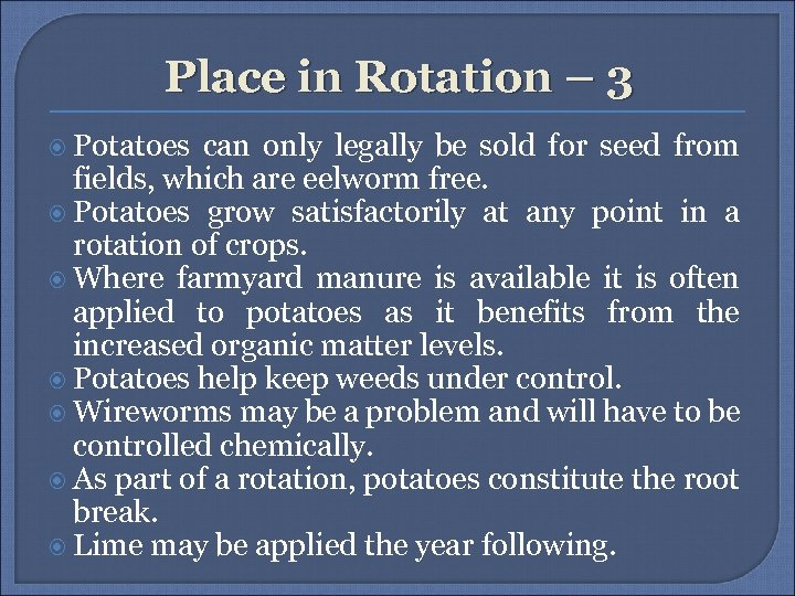 Place in Rotation – 3 Potatoes can only legally be sold for seed from