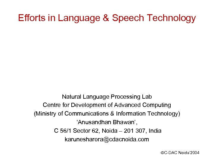 Efforts in Language & Speech Technology Natural Language Processing Lab Centre for Development of