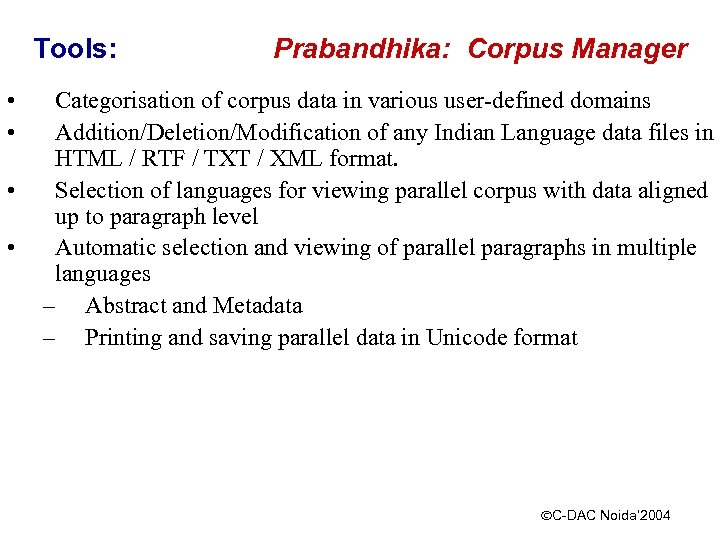 Tools: • • Prabandhika: Corpus Manager Categorisation of corpus data in various user-defined domains