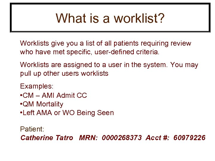 What is a worklist? Worklists give you a list of all patients requiring review