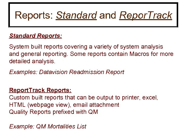 Reports: Standard and Repor. Track Standard Reports: System built reports covering a variety of