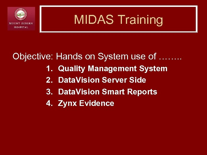 MIDAS Training Objective: Hands on System use of ……. . 1. 2. 3. 4.