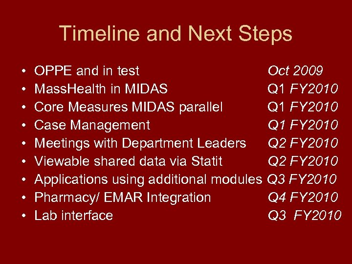 Timeline and Next Steps • • • OPPE and in test Oct 2009 Mass.