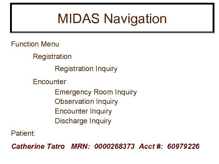 MIDAS Navigation Function Menu Registration Inquiry Encounter Emergency Room Inquiry Observation Inquiry Encounter Inquiry