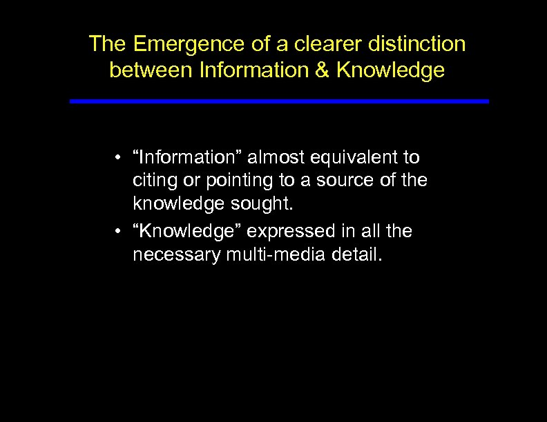 """The Emergence of a clearer distinction between Information & Knowledge • """"Information"""" almost equivalent"""