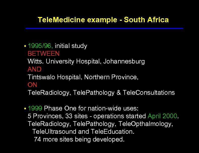 Tele. Medicine example - South Africa § 1995/96, initial study BETWEEN Witts. University Hospital,