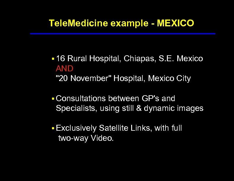 Tele. Medicine example - MEXICO § 16 Rural Hospital, Chiapas, S. E. Mexico AND