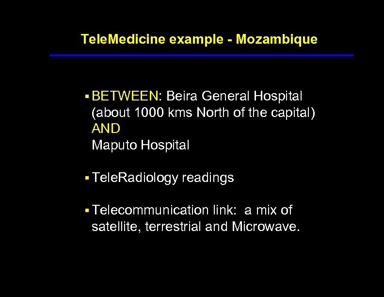 Tele. Medicine example - Mozambique § BETWEEN: Beira General Hospital (about 1000 kms North