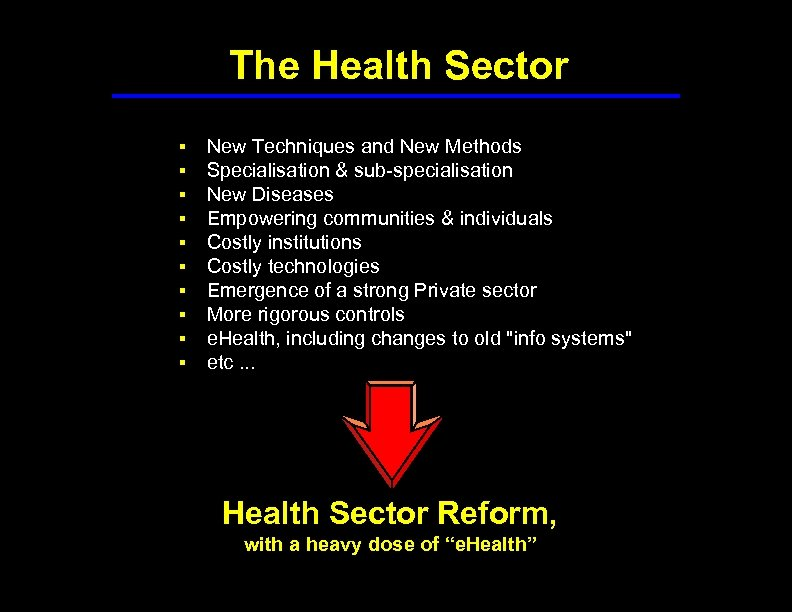 The Health Sector § § § § § New Techniques and New Methods Specialisation