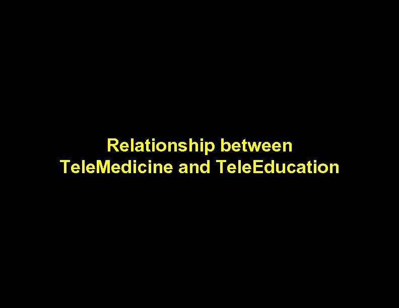 Relationship between Tele. Medicine and Tele. Education