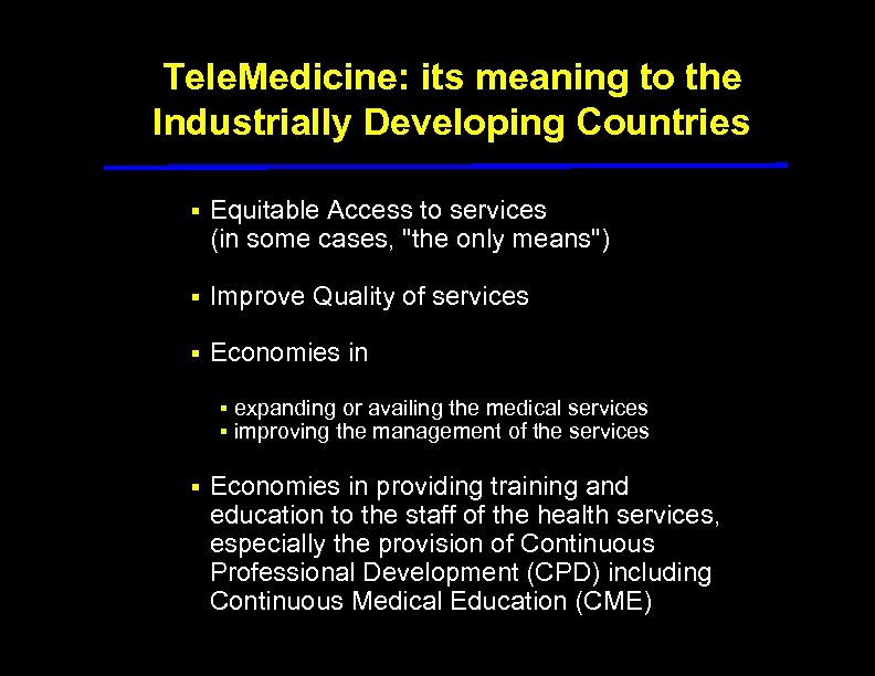 Tele. Medicine: its meaning to the Industrially Developing Countries § Equitable Access to services