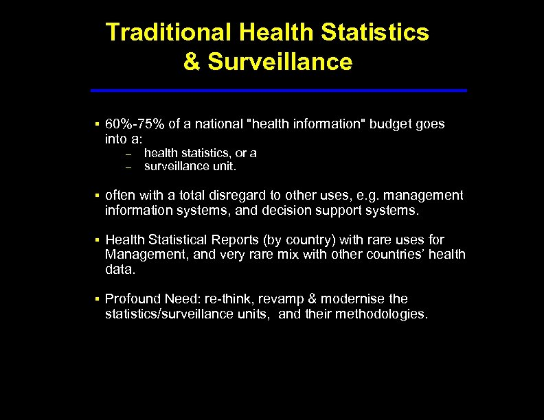 Traditional Health Statistics & Surveillance § 60%-75% of a national