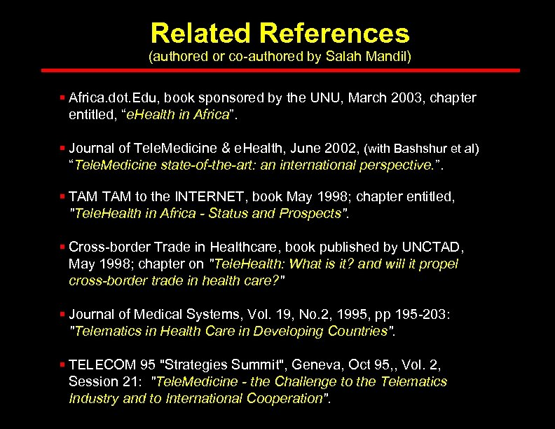 Related References (authored or co-authored by Salah Mandil) § Africa. dot. Edu, book sponsored