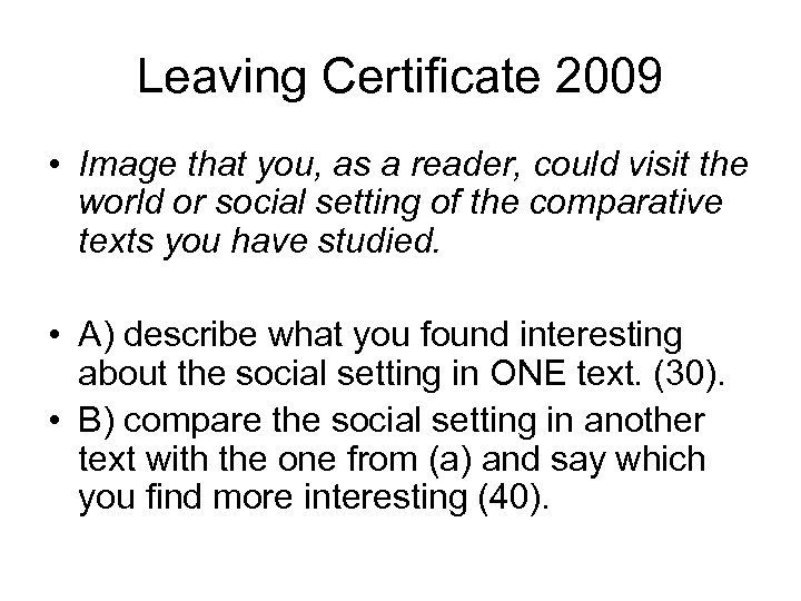 Leaving Certificate 2009 • Image that you, as a reader, could visit the world
