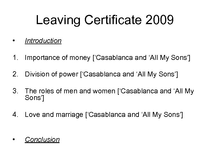 Leaving Certificate 2009 • Introduction 1. Importance of money ['Casablanca and 'All My Sons']