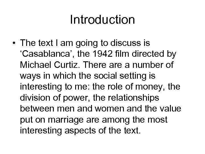 Introduction • The text I am going to discuss is 'Casablanca', the 1942 film