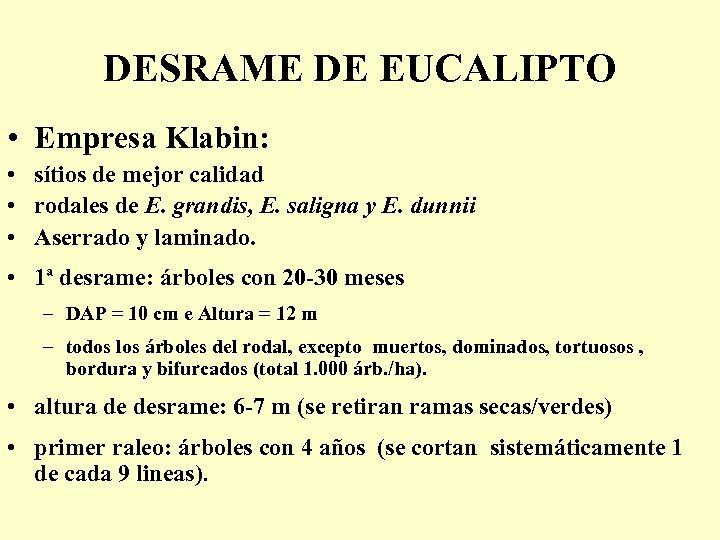 DESRAME DE EUCALIPTO • Empresa Klabin: • sítios de mejor calidad • rodales de