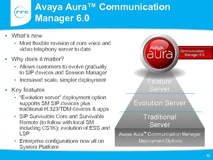 Avaya Aura™ Communication Manager 6. 0 • What's new • Most flexible revision of