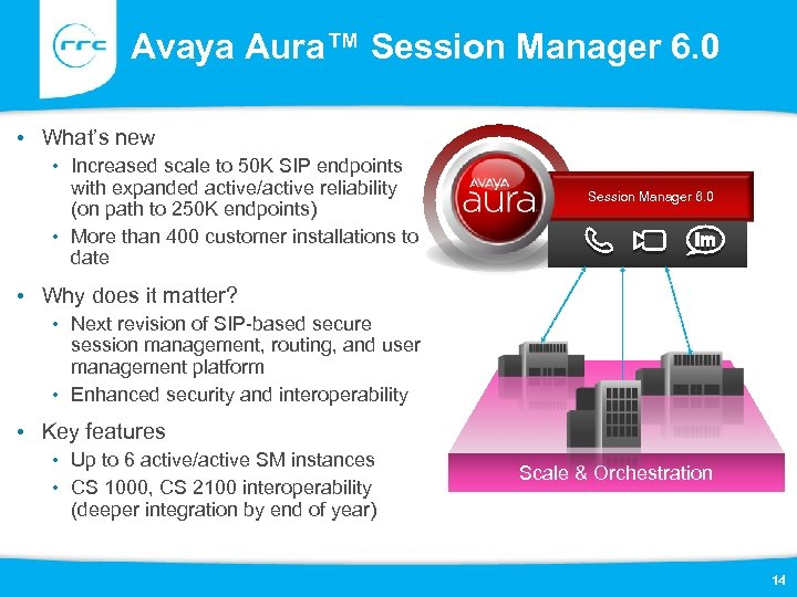 Avaya Aura™ Session Manager 6. 0 • What's new • Increased scale to 50
