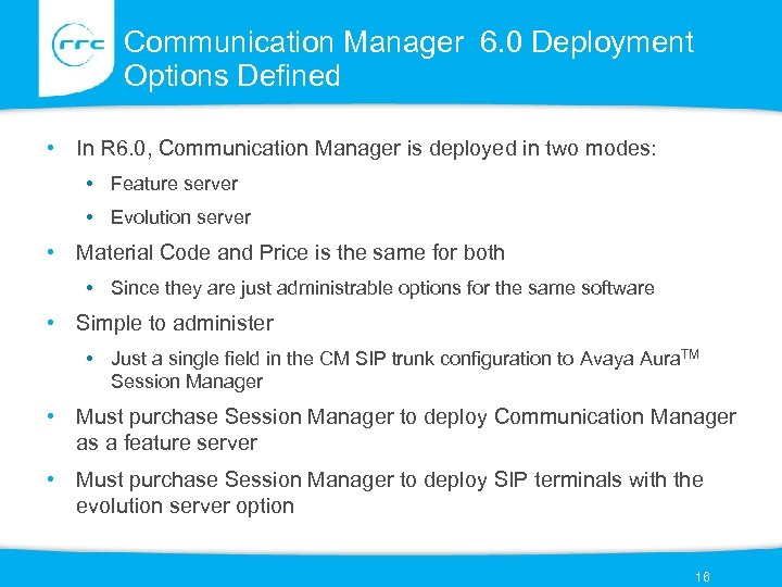 Communication Manager 6. 0 Deployment Options Defined • In R 6. 0, Communication Manager