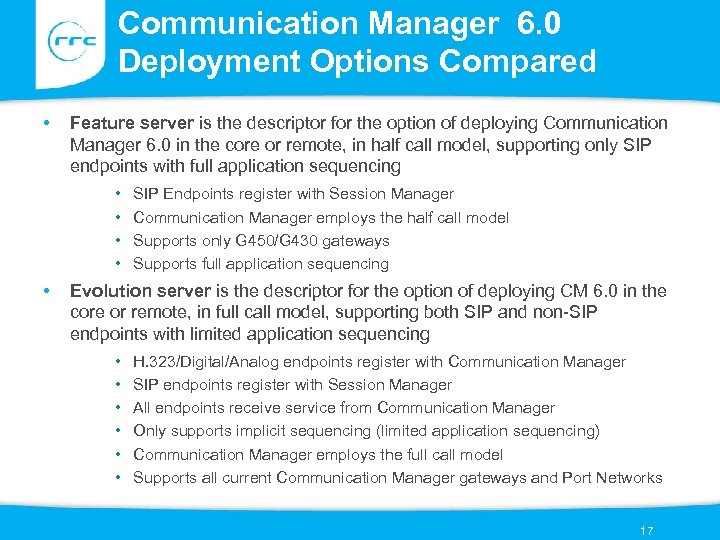 Communication Manager 6. 0 Deployment Options Compared • Feature server is the descriptor for