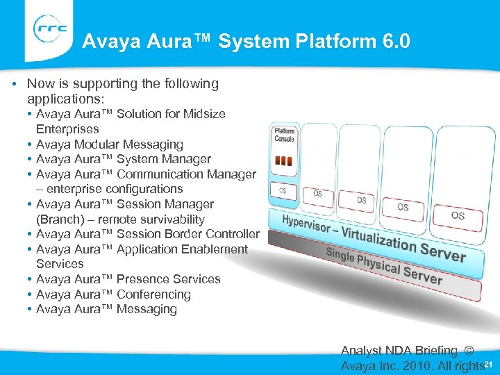 Avaya Aura™ System Platform 6. 0 • Now is supporting the following applications: •