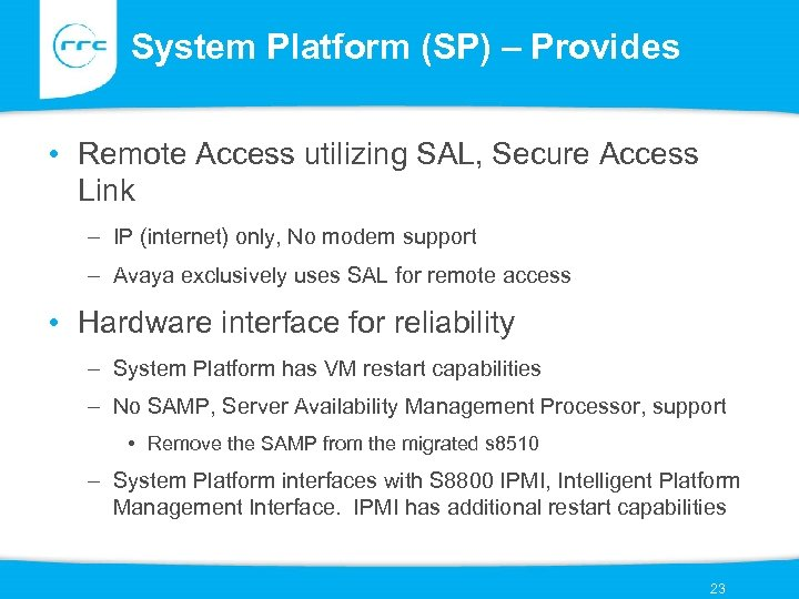 System Platform (SP) – Provides • Remote Access utilizing SAL, Secure Access Link –