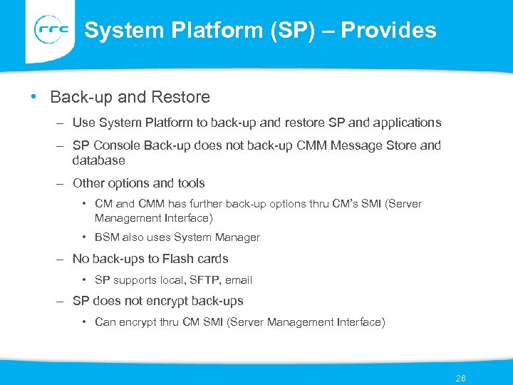 System Platform (SP) – Provides • Back-up and Restore – Use System Platform to