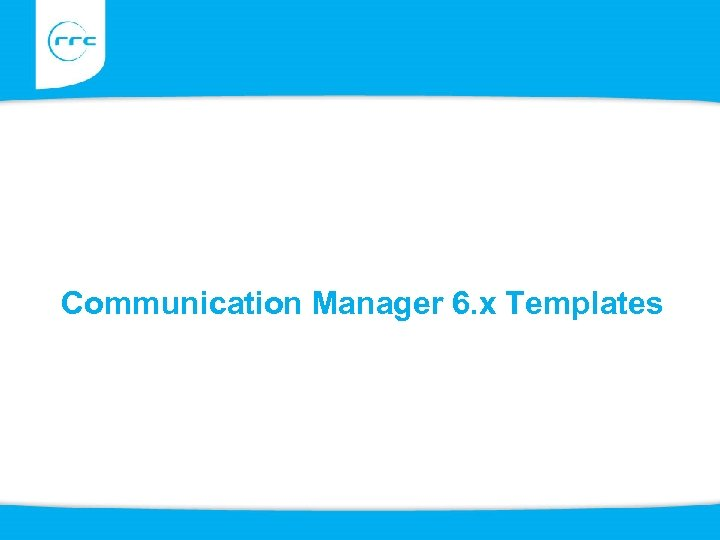 Communication Manager 6. x Templates