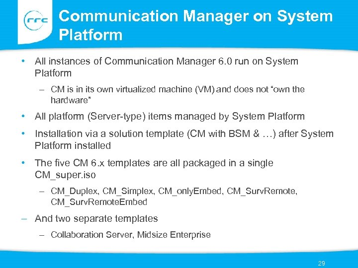 Communication Manager on System Platform • All instances of Communication Manager 6. 0 run