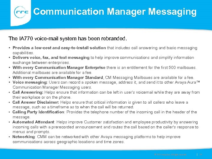 Communication Manager Messaging The IA 770 voice-mail system has been rebranded. • Provides a
