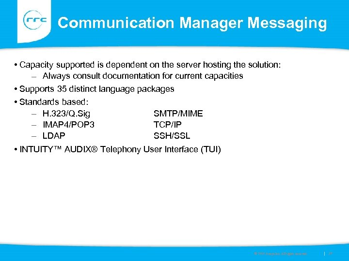 Communication Manager Messaging • Capacity supported is dependent on the server hosting the solution: