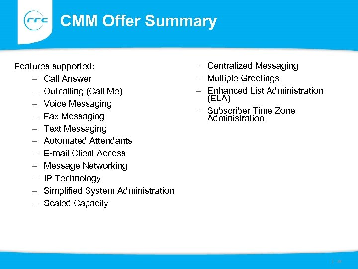 CMM Offer Summary Features supported: – Call Answer – Outcalling (Call Me) – Voice