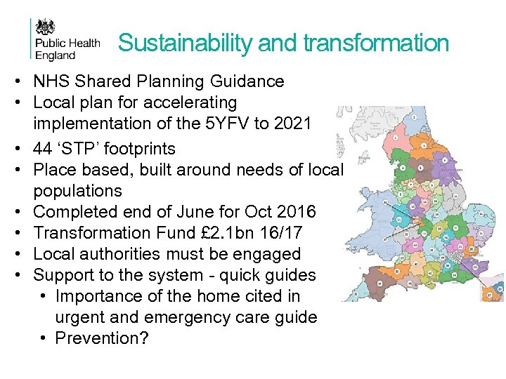 Sustainability and transformation • NHS Shared Planning Guidance • Local plan for accelerating implementation