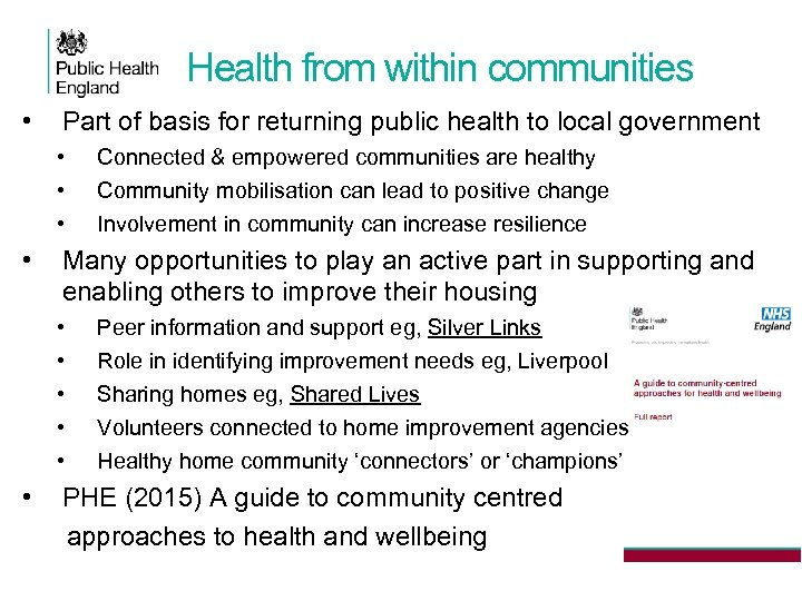 Health from within communities • Part of basis for returning public health to local