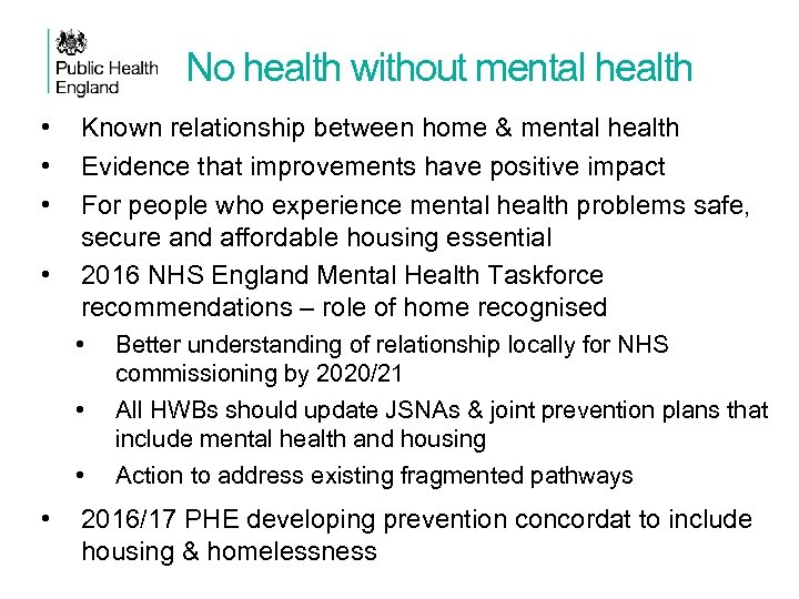 No health without mental health • • Known relationship between home & mental health