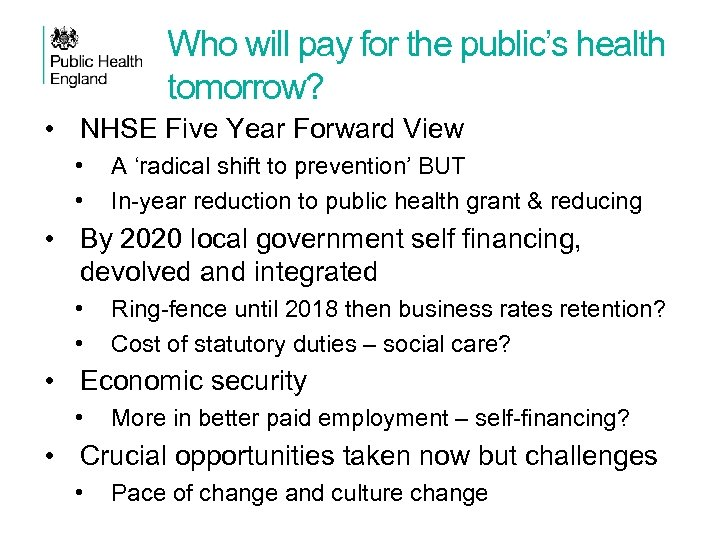 Who will pay for the public's health tomorrow? • NHSE Five Year Forward View