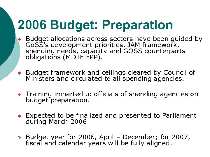 2006 Budget: Preparation Budget allocations across sectors have been guided by Go. SS's development
