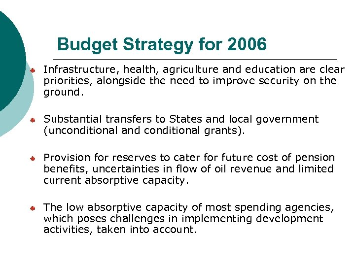 Budget Strategy for 2006 Infrastructure, health, agriculture and education are clear priorities, alongside the