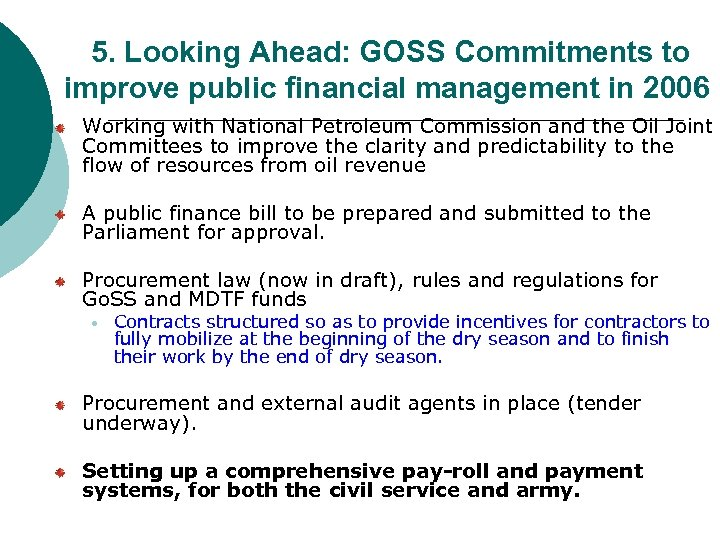 5. Looking Ahead: GOSS Commitments to improve public financial management in 2006 Working